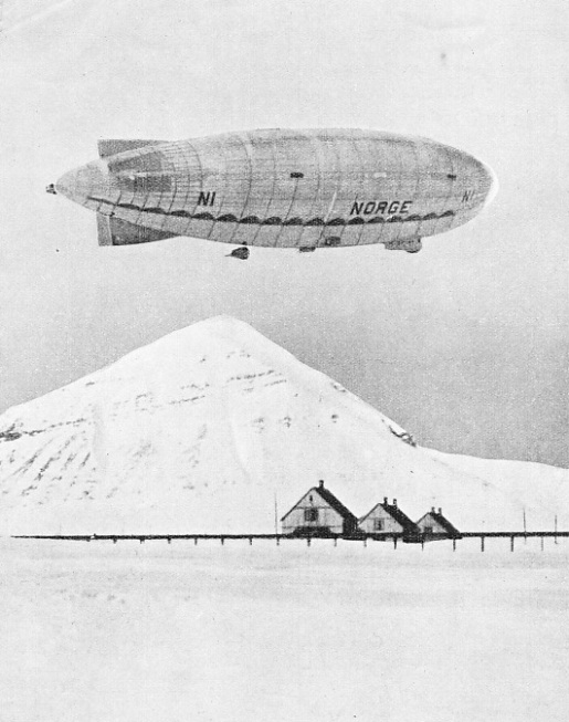THE ITALIAN-BUILT AIRSHIP NORGE, King's Bay on May 11, 1926, for her successful flight over the North Pole